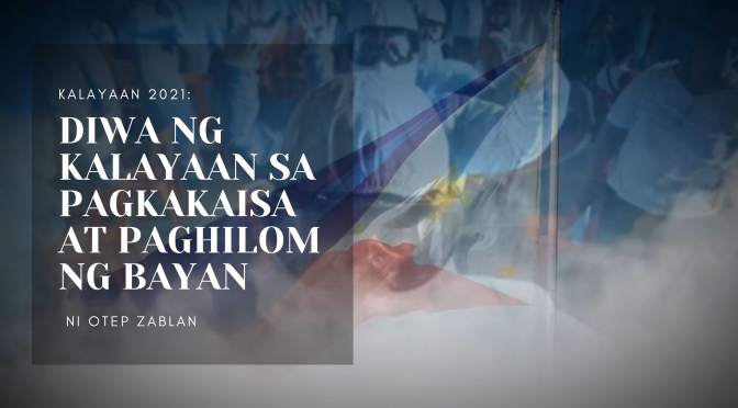 KALAYAAN 2021: Diwa ng Kalayaan sa Pagkakaisa at Paghilom ng Bayan